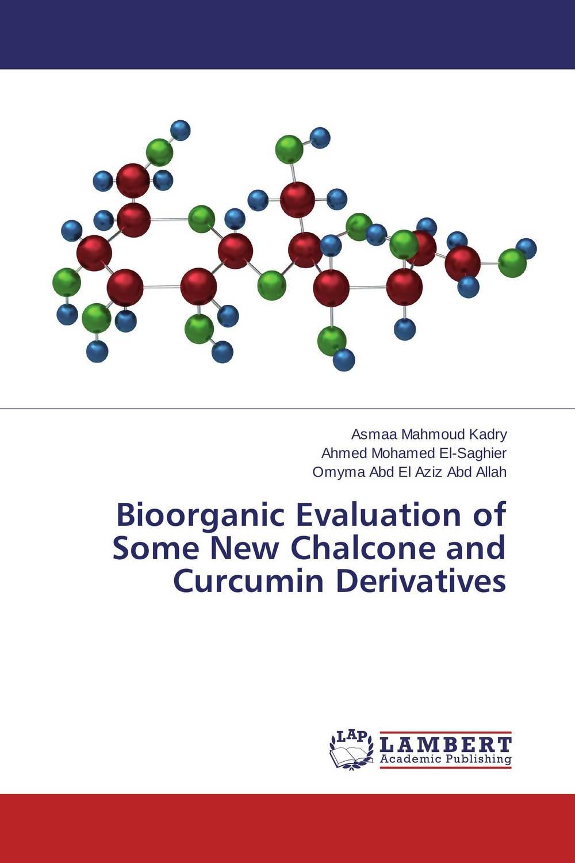 Asmaa Mahmoud Kadry,Ahmed Mohamed El-Saghier and Omyma Abd El Aziz Abd Allah Bioorganic Evaluation of Some New Chalcone and Curcumin Derivatives  недорого