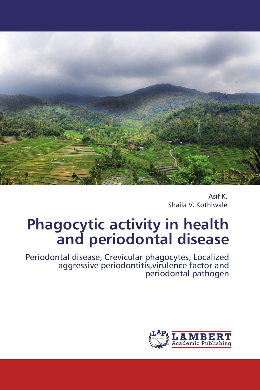 Asif K. and Shaila V. Kothiwale Phagocytic activity in health and periodontal disease dr shaila v kothiwale and dr mahesh neurgaonkar local drug delivery in periodontics