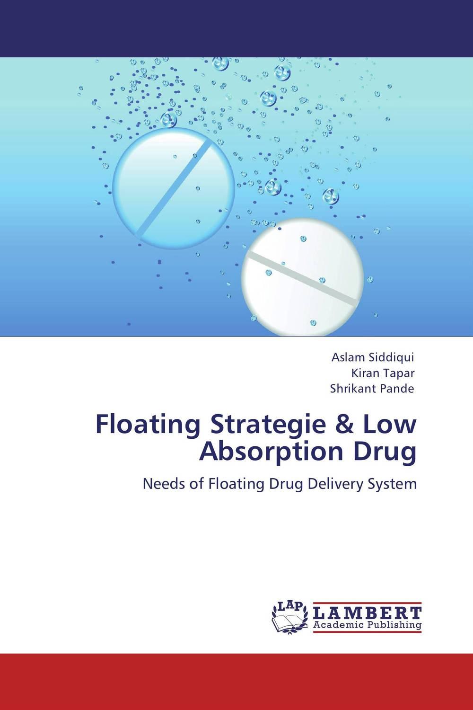 Aslam Siddiqui,Kiran Tapar and Shrikant Pande Floating Strategie & Low Absorption Drug deepika singh and amita verma floating drug delivery system a novel technology