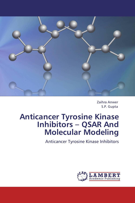 Zaihra Anwer and S.P. Gupta Anticancer Tyrosine Kinase Inhibitors – QSAR And Molecular Modeling revathi arun gupta and s g kaskhedikar synthesis evaluation and qsar study of antitubercular agents