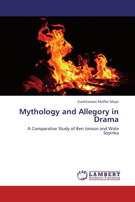 Gankhanani Moffat Moyo Mythology and Allegory in Drama soyinka wole of africa