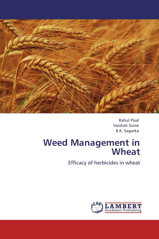 Rahul Pisal,Vaishali Surve and B.K. Sagarka Weed Management in Wheat naresh pratap singh himanshi paliwal and vaishali shami molecular and morphological analysis for stay green trait in wheat