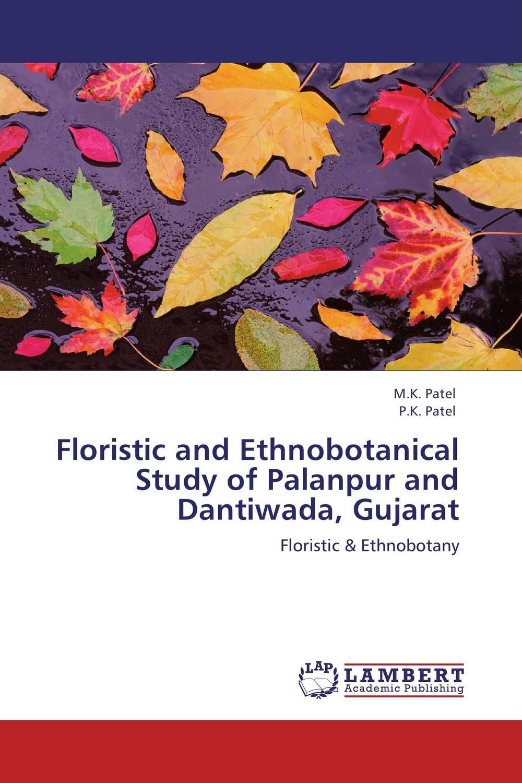 M.K. Patel and P.K. Patel Floristic and Ethnobotanical Study of Palanpur and Dantiwada, Gujarat