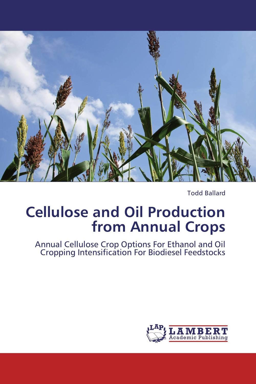 Todd Ballard Cellulose and Oil Production from Annual Crops sadat khattab usama abdul raouf and tsutomu kodaki bio ethanol for future from woody biomass