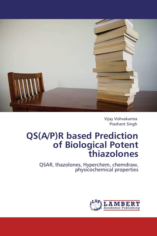 Vijay Vishvakarma and Prashant Singh QS(A/P)R based Prediction of Biological Potent thiazolones atamjit singh pal paramjit kaur khinda and amarjit singh gill local drug delivery from concept to clinical applications