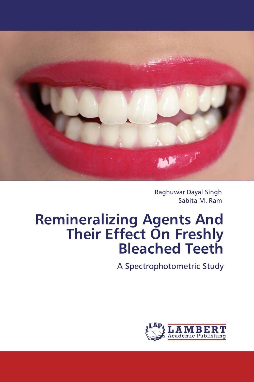 Raghuwar Dayal Singh and Sabita M. Ram Remineralizing Agents And Their Effect On Freshly Bleached Teeth karanprakash singh ramanpreet kaur bhullar and sumit kochhar forensic dentistry teeth and their secrets