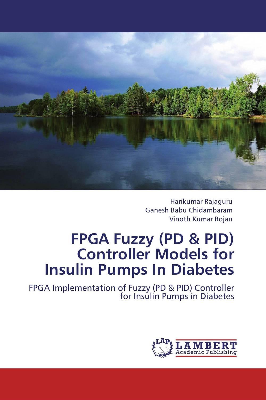 Harikumar Rajaguru,Ganesh Babu Chidambaram and Vinoth kumar Bojan FPGA Fuzzy (PD & PID) Controller Models for Insulin Pumps In Diabetes rakesh kumar and vineet shibe comparision conventional pid controller