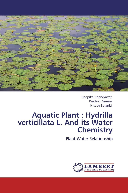 Deepika Chandawat,Pradeep Verma and Hitesh Solanki Aquatic Plant : Hydrilla verticillata L. And its Water Chemistry deepika singh and amita verma floating drug delivery system a novel technology