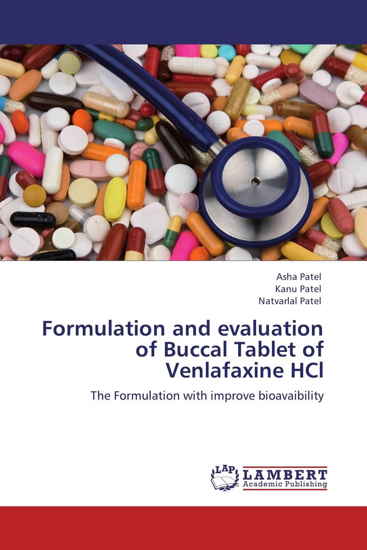 Asha Patel,Kanu Patel and Natvarlal Patel Formulation and evaluation of Buccal Tablet of Venlafaxine HCl jitendra singh yadav arti gupta and rumit shah formulation and evaluation of buccal drug delivery