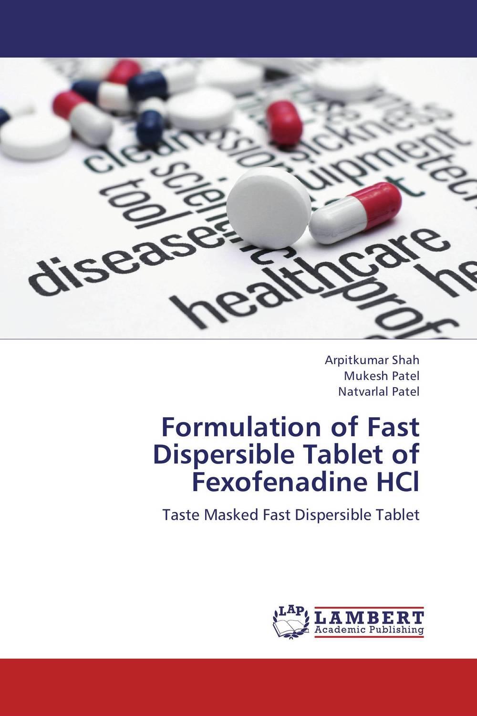 Arpitkumar Shah,Mukesh Patel and Natvarlal Patel Formulation of Fast Dispersible Tablet of Fexofenadine HCl jitendra singh yadav arti gupta and rumit shah formulation and evaluation of buccal drug delivery
