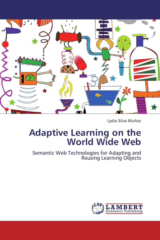 Lydia Silva Munoz. Adaptive Learning on the World Wide Web