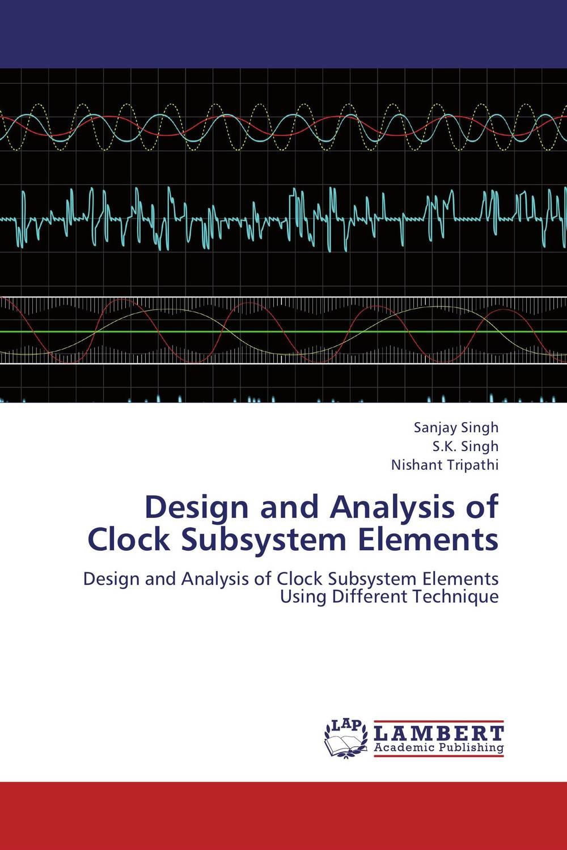Sanjay Singh,S.K. Singh and Nishant Tripathi Design and Analysis of Clock Subsystem Elements sanjay singh sabyasachi saha and priyanka singh oral health status and treatment needs in prisoners