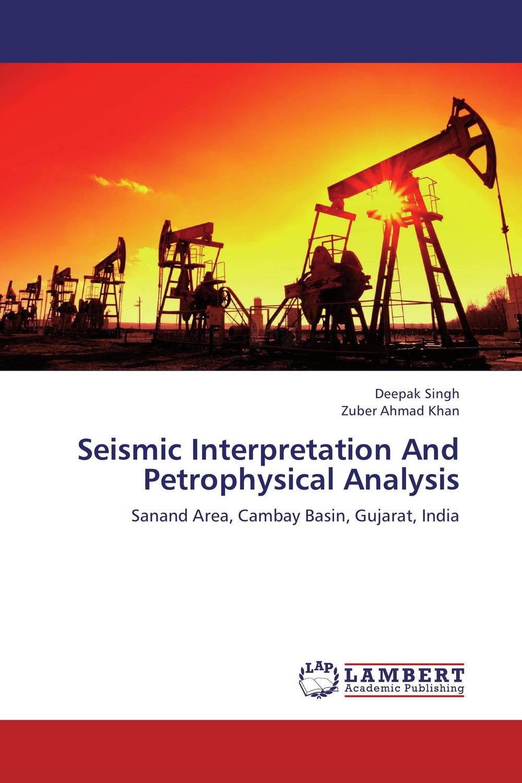 Deepak Singh and Zuber Ahmad Khan Seismic Interpretation And Petrophysical Analysis gurpreet kaur deepak grover and sumeet singh chlorhexidine chip