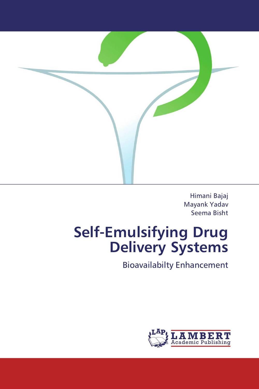 Himani Bajaj,Mayank Yadav and Seema Bisht Self-Emulsifying Drug Delivery Systems jitendra singh yadav arti gupta and rumit shah formulation and evaluation of buccal drug delivery
