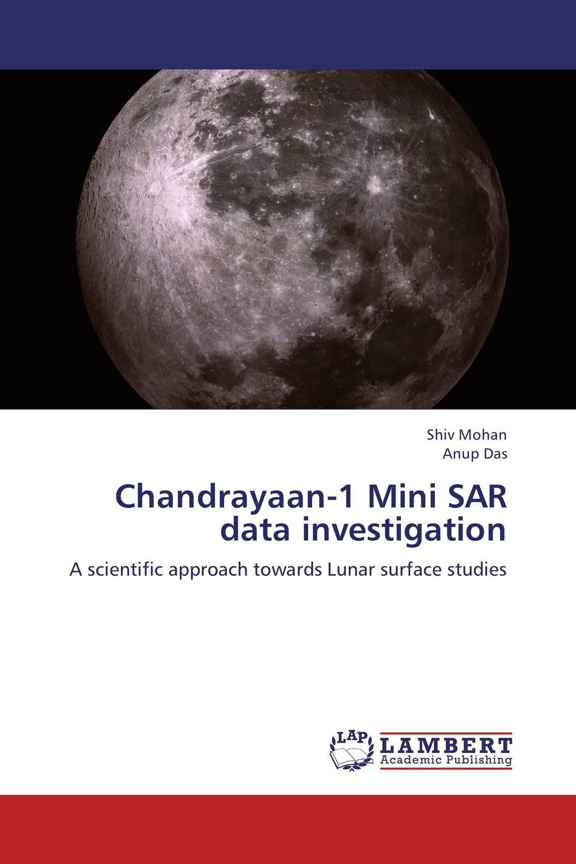 Shiv Mohan and Anup Das Chandrayaan-1 Mini SAR data investigation rajat sareen shiv kumar sareen and ruchika jaswal non carious cervical lesions