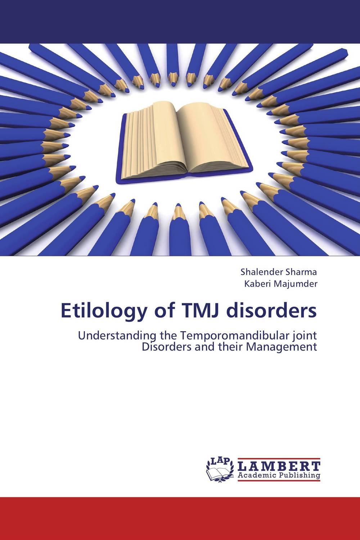 Shalender Sharma and Kaberi Majumder Etilology of TMJ disorders paramjit singh and kennath j arul temporomandibular joint in health and disorders