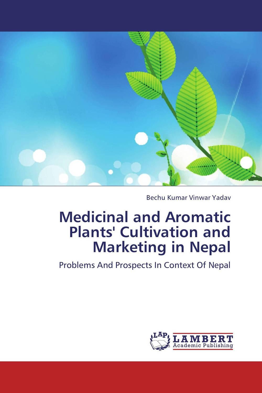 Bechu Kumar Vinwar Yadav Medicinal and Aromatic Plants' Cultivation and Marketing in Nepal laser head sf 860 sf hd860