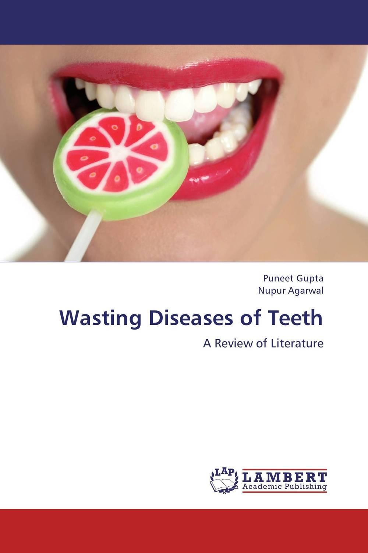 Puneet Gupta and Nupur Agarwal Wasting Diseases of Teeth neelam singh puneet gupta and yatendra kumar multiparticulate drug delivery system of cephalosporin