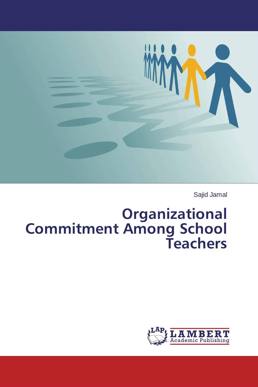 Sajid Jamal Organizational Commitment Among School Teachers kavita bhatnagar amarjit singh and kalpana srivastava job satisfaction among medical teachers