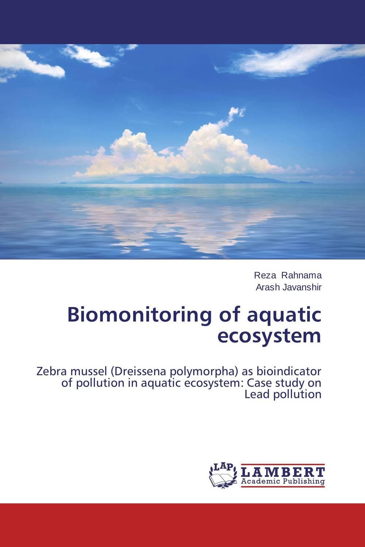 Reza Rahnama and Arash Javanshir Biomonitoring of aquatic ecosystem г к жуков воспоминания и размышления комплект из 2 книг