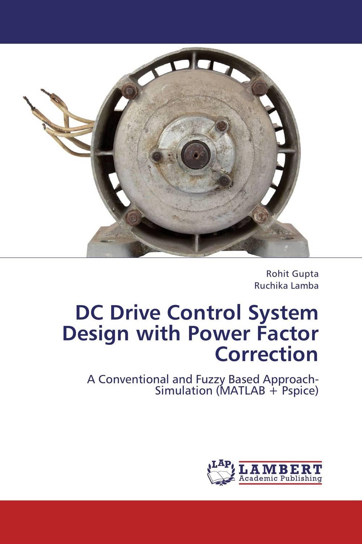 Rohit Gupta and Ruchika Lamba DC Drive Control System Design with Power Factor Correction rajat sareen shiv kumar sareen and ruchika jaswal non carious cervical lesions