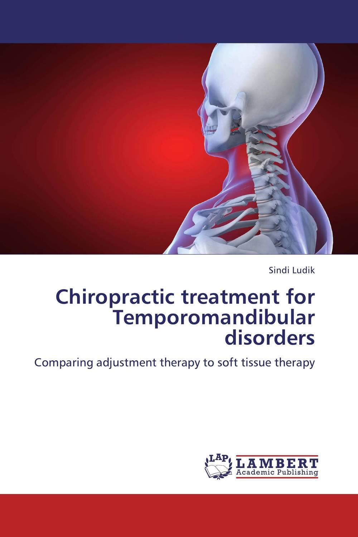 Sindi Ludik Chiropractic treatment for Temporomandibular disorders paramjit singh and kennath j arul temporomandibular joint in health and disorders