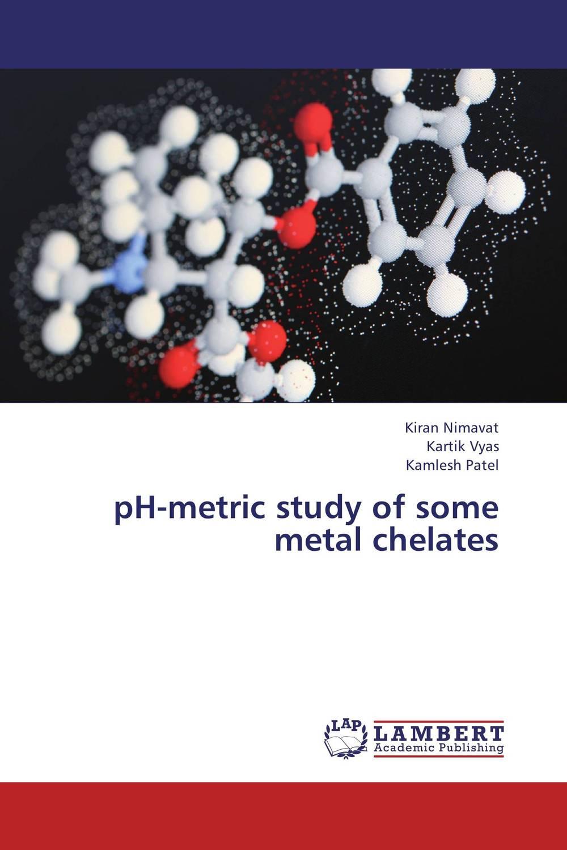 Kiran Nimavat,Kartik Vyas and Kamlesh Patel pH-metric study of some metal chelates
