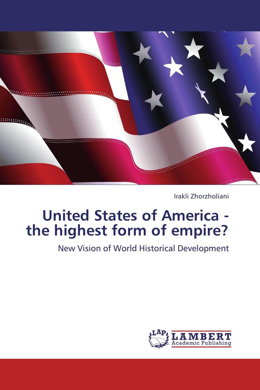 United States of America - the highest form of empire? собрание сочинений в 4 томах