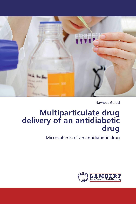 Navneet Garud Multiparticulate drug delivery of an antidiabetic drug neelam singh puneet gupta and yatendra kumar multiparticulate drug delivery system of cephalosporin