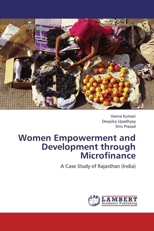Veena Kumari,Deepika Upadhyay and Shiv Prasad Women Empowerment and Development through Microfinance rajat sareen shiv kumar sareen and ruchika jaswal non carious cervical lesions