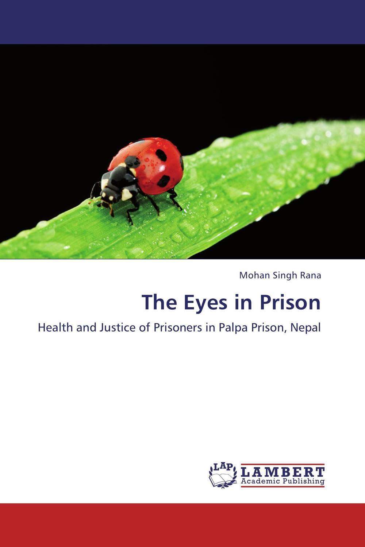 Mohan Singh Rana The Eyes in Prison sanjay singh sabyasachi saha and priyanka singh oral health status and treatment needs in prisoners
