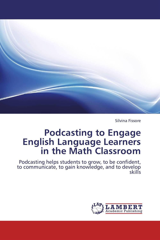 Podcasting to Engage English Language Learners  in the Math Classroom рюкзак городской dakine 365 pack цвет белый черный песочный 21 л