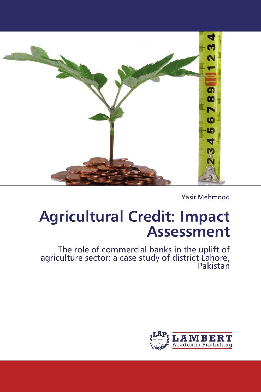 Yasir Mehmood. Agricultural Credit: Impact Assessment