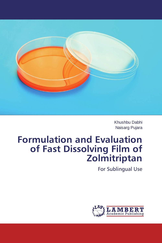 Khushbu Dabhi and Naisarg Pujara Formulation and Evaluation of Fast Dissolving Film of Zolmitriptan jitendra singh yadav arti gupta and rumit shah formulation and evaluation of buccal drug delivery