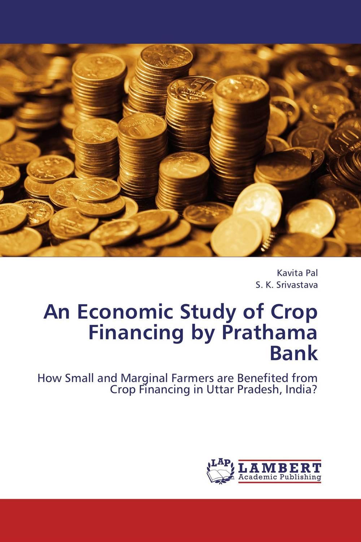Kavita Pal and S. K. Srivastava An Economic Study of Crop Financing by Prathama Bank kavita bhatnagar amarjit singh and kalpana srivastava job satisfaction among medical teachers