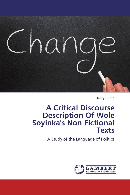 Henry Hunjo A Critical Discourse Description Of Wole Soyinka's Non Fictional Texts soyinka wole of africa
