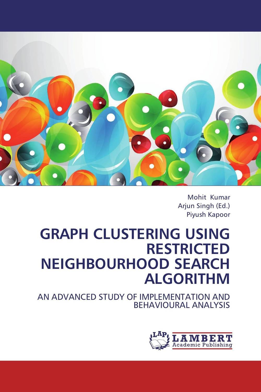 Mohit Kumar,Arjun Singh and Piyush Kapoor GRAPH CLUSTERING USING RESTRICTED NEIGHBOURHOOD SEARCH ALGORITHM santosh kumar singh biodiversity assessment in ocimum using molecular markers