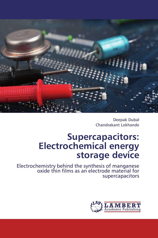 все цены на  Deepak Dubal and Chandrakant Lokhande Supercapacitors: Electrochemical energy storage device  в интернете