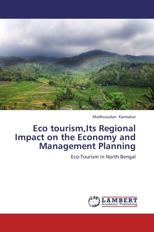 Madhusudan Karmakar Eco tourism,Its Regional Impact on the Economy and Management Planning mirela catrinel voicu websites on tourism