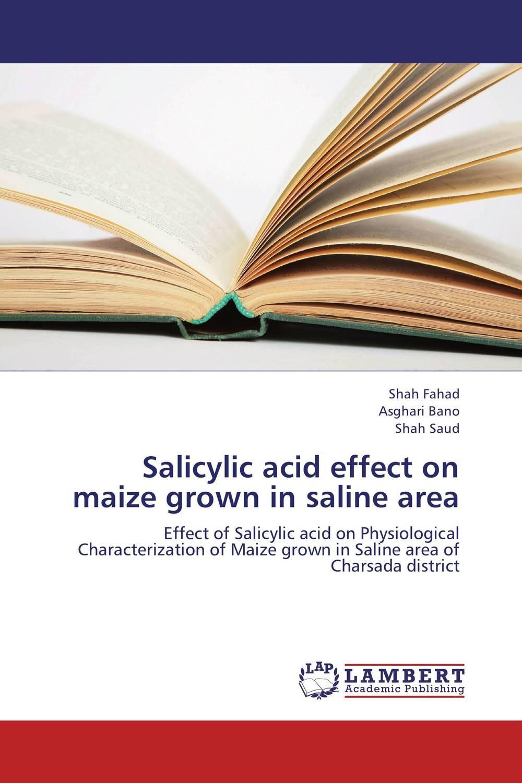Shah Fahad,Asghari Bano and Shah Saud Salicylic acid effect on maize grown in saline area vrunda shah and vipul shah herbal therapy for liver disease