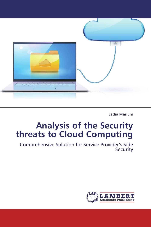 Sadia Marium. Analysis of the Security threats to Cloud Computing
