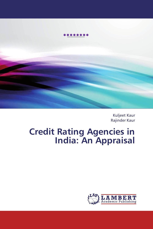 Kuljeet Kaur and Rajinder Kaur Credit Rating Agencies in India: An Appraisal lavleen kaur and narinder deep singh evaluating kissan credit card scheme in punjab india