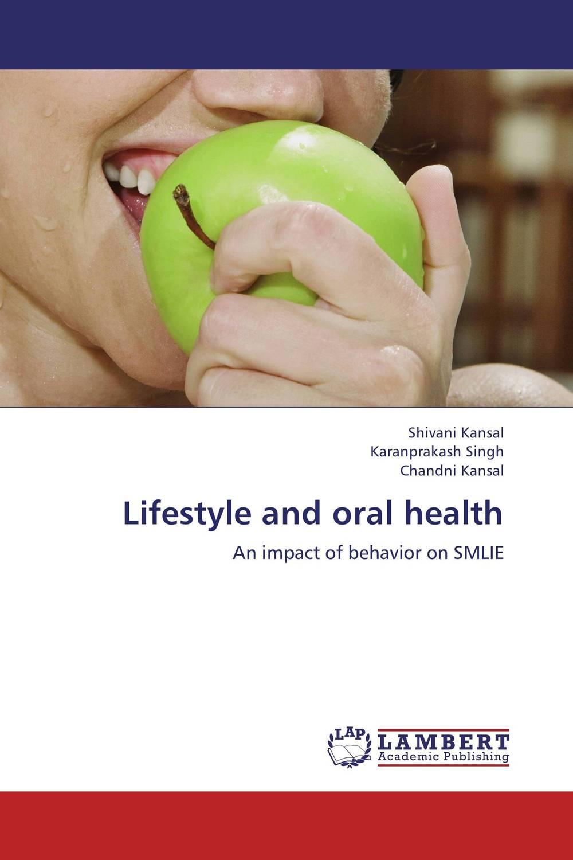 Shivani Kansal,Karanprakash Singh and Chandni Kansal Lifestyle and oral health chandni monga amarjit singh gill and paramjit kaur khinda periodontal regenerative therapy
