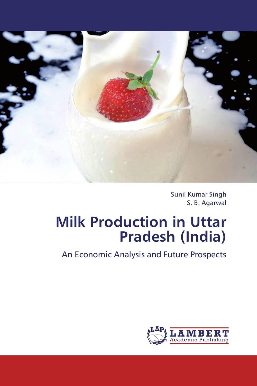 Sunil Kumar Singh and S. B. Agarwal Milk Production in Uttar Pradesh (India) rakesh singh amit kumar singh and g k garg cloning of glna from bacillus brevis