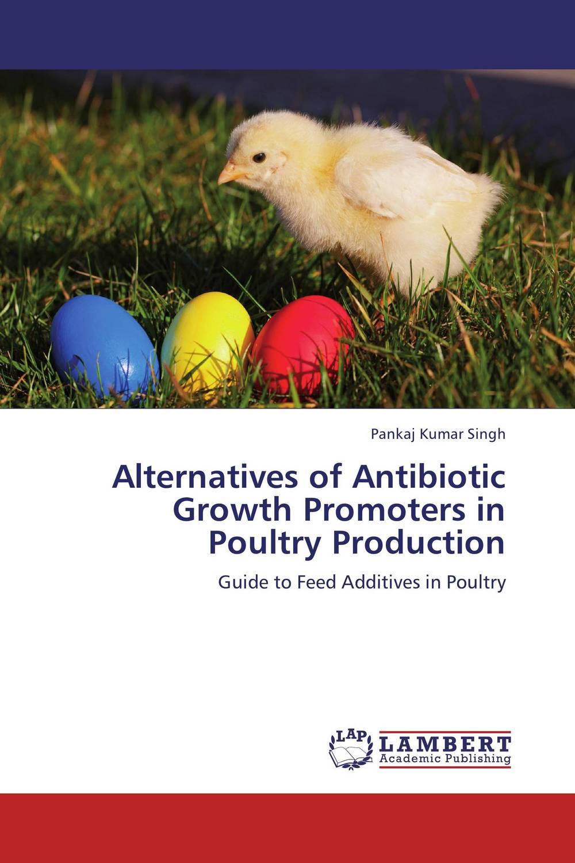 Pankaj Kumar Singh Alternatives of Antibiotic Growth Promoters in Poultry Production vinod kumar singh c p srivastava and santosh kumar genetics of slow rusting resistance in field pea