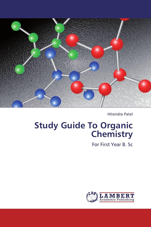 Hitendra Patel Study Guide To Organic Chemistry