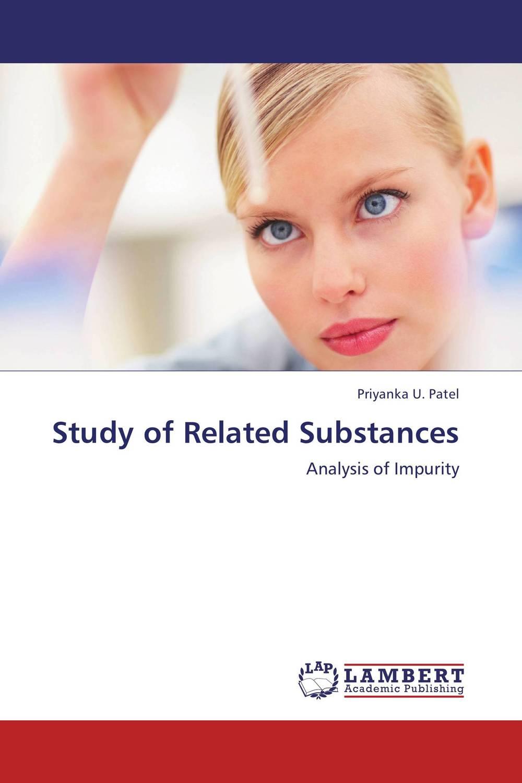 Priyanka U. Patel Study of Related Substances
