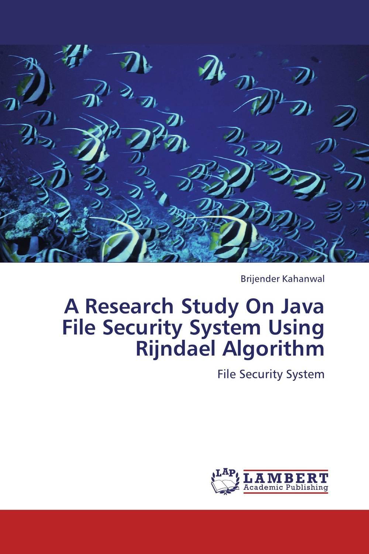 Brijender Kahanwal. A Research Study On Java File Security System Using Rijndael Algorithm