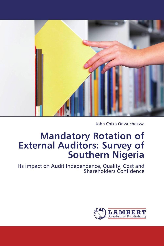 Mandatory Rotation of External Auditors: Survey of Southern Nigeria