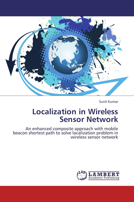 Sunil Kumar Localization in Wireless Sensor Network  abhinav singh and pankaj kumar patel analysis of beacon enabled ieee zigbee wireless network in wpan